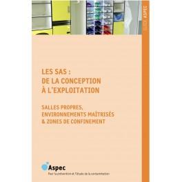 2013 - Les SAS : de la conception à l'exploitation – Salles Propres, environnements maîtrisés et zones de confinement